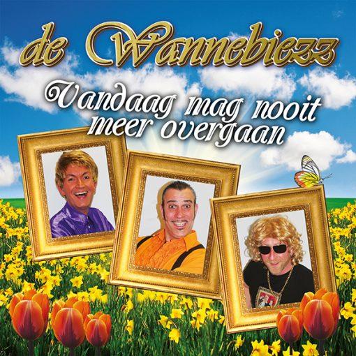 De Wannebiezz - Vandaag mag nooit meer overgaan (Front)