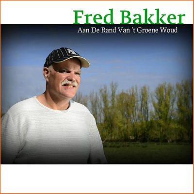 Fred Bakker - Aan De Rand Van 't Groene Woud (Front)