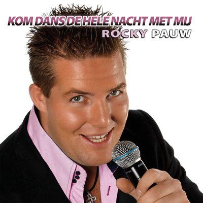 Rocky Pauw - Kom dans de hele nacht met mij (Front)