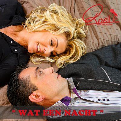 Roel van der Wielen - Wat een nacht (Front)