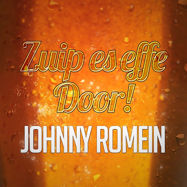 Johnny Romein - Zuip Es Effe Door (Front)