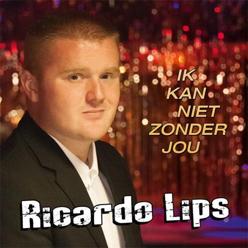 Ricardo Lips - Ik kan niet zonder jou (Front)