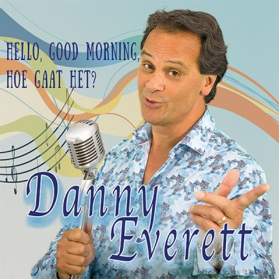 Danny Everett - Hello, Good Morning, hoe gaat het (Front)