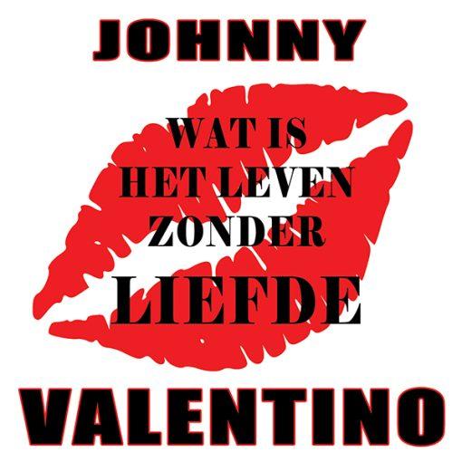 Johnny Valentino - Wat is het leven zonder liefde (Front)