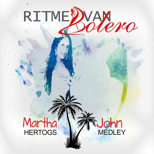 Martha Hertogs & John Medley - Ritme van Bolero (Front)
