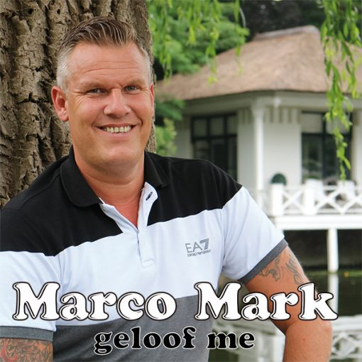 Marco Mark - Geloof me (Front)