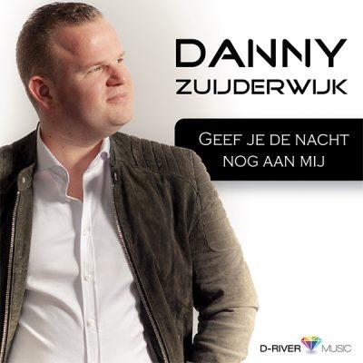 Danny Zuijderwijk - Geef je de nacht nog aan mij (Front)