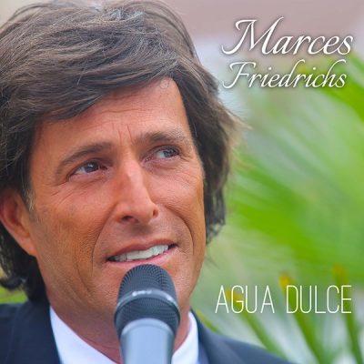 Marces Friedrichs - Agua Dulce (Front)