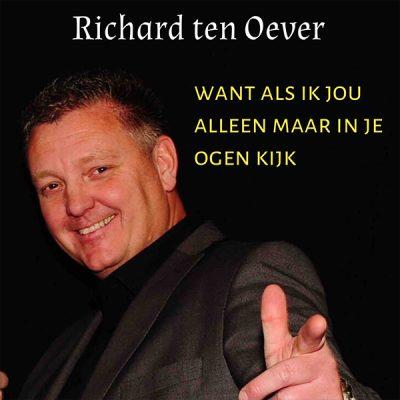 Richard ten Oever - Want als ik jou alleen maar... (Front)