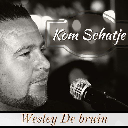 Wesley de Bruin - Kom schatje (Front)