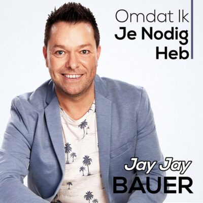 Jay Jay Bauer - Omdat ik je nodig heb (Front)