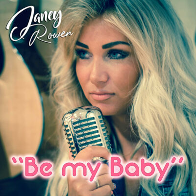 Janey Rowen - Be my baby (Front)