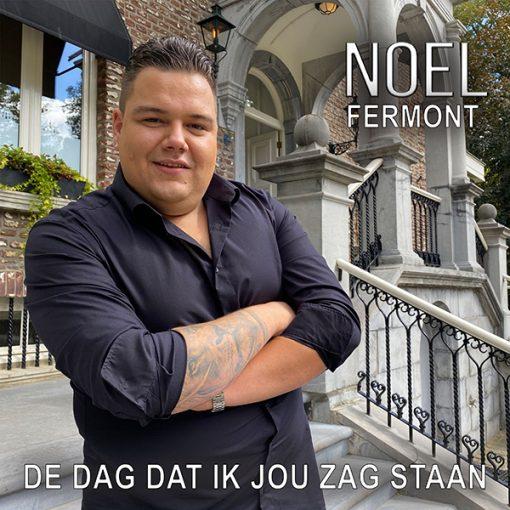 Noel Fermont - De dag dat ik jou zag staan (Front)