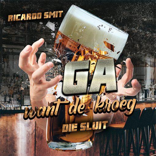 Ricardo Smit - Ga want de kroeg die sluit (Front)