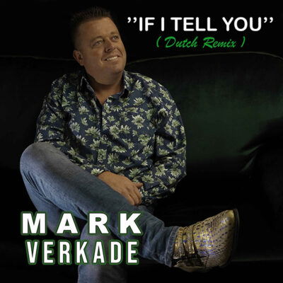 Mark Verkade - If I tell you (Dutch Remix)(Front)