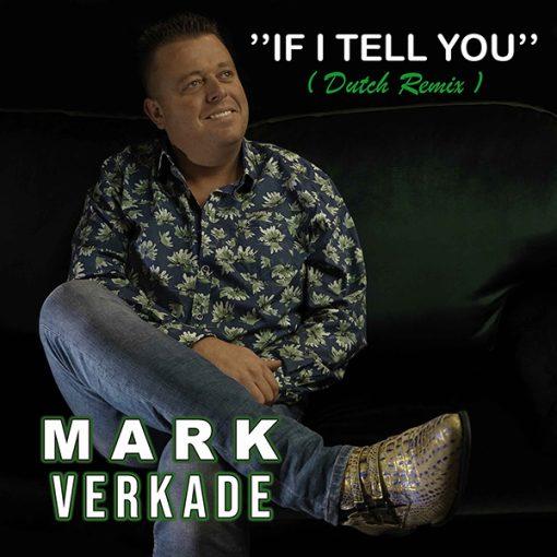 Mark Verkade - If I tell you (Dutch Remix)(Front)