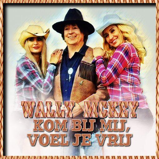 Wally Mckey - Kom bij mij, voel je vrij (Front)